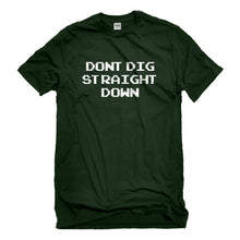 Mens Don't Dig Straight Down Unisex T-shirt