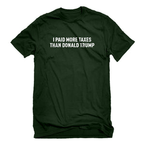 Mens I PAID MORE TAXES THAN DONALD TRUMP Unisex T-shirt