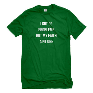 Mens I Got 99 Problems Unisex T-shirt