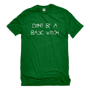 Mens Dont Be a Basic Witch Unisex T-shirt