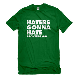Mens Haters Gonna Hate Proverbs 9:8 Unisex T-shirt