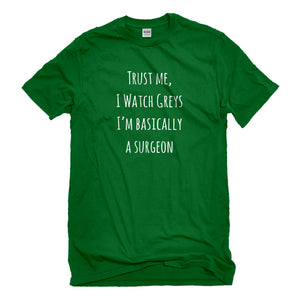Mens Trust Me, I Watch Greys Unisex T-shirt