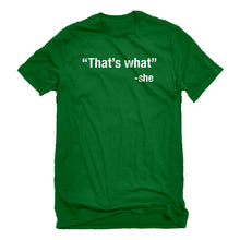 Mens That's What -She Unisex T-shirt