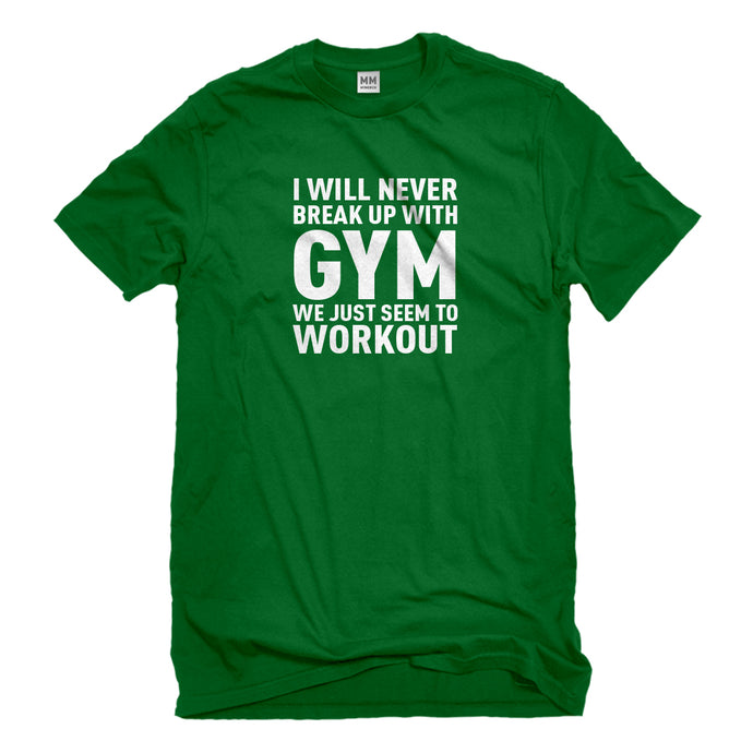 Mens Never Break Up With Gym Unisex T-shirt