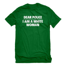 Mens Dear Police: I am a white woman. Unisex T-shirt