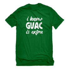 Mens I Know GUAC is extra Unisex T-shirt