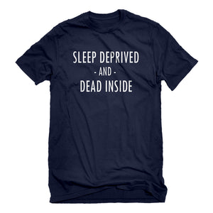Mens Sleep Deprived and Dead Inside Unisex T-shirt