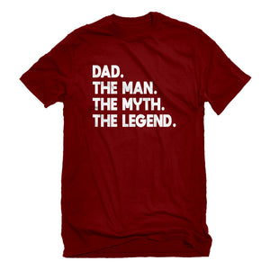 Mens Dad. The Man the Myth the Legend Unisex T-shirt