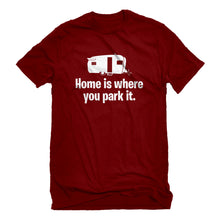 Mens Home is Where you Park it Unisex T-shirt