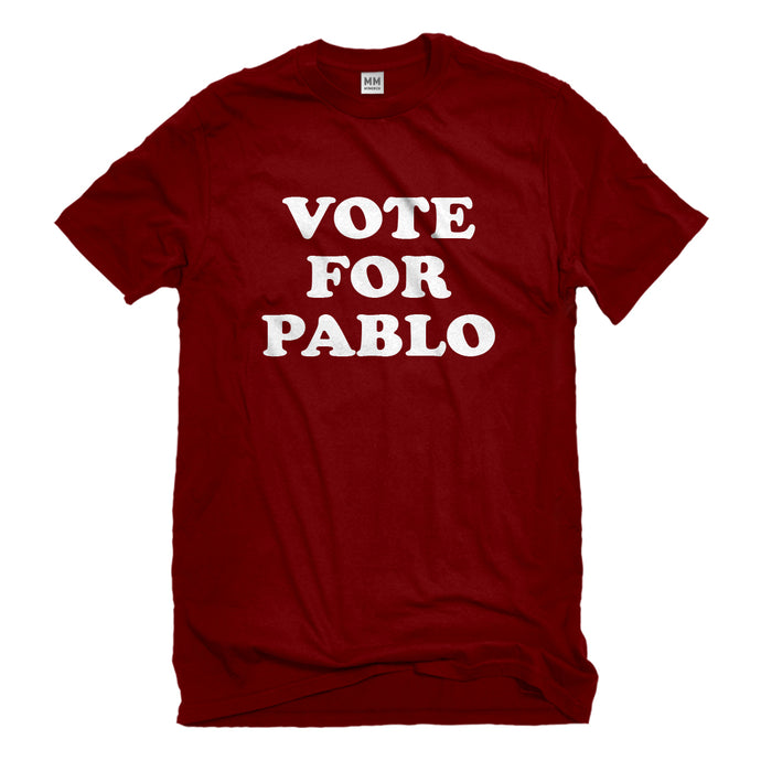 Mens Vote for Pablo Unisex T-shirt