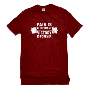 Mens Pain is Temporary Victory is Forever Unisex T-shirt