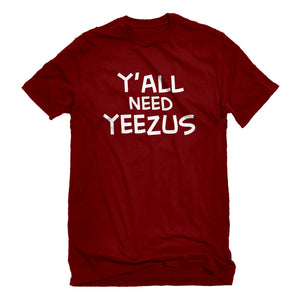 Mens Yall Need Yeezus Unisex T-shirt