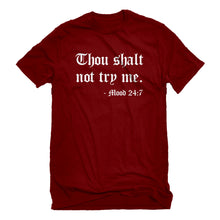 Mens Thou shalt not try me. Unisex T-shirt