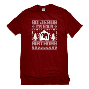 Mens Go Jesus Its Your Birthday Unisex T-shirt