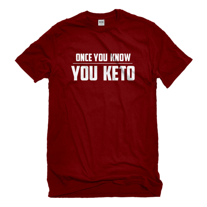 Mens Once You Know, You Keto Unisex T-shirt