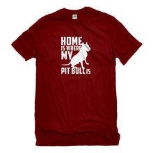 Mens Home is Where my Pit Bull is Unisex T-shirt