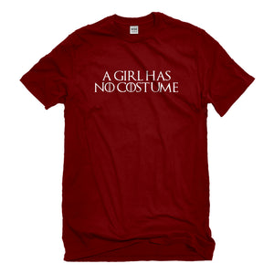 Mens A Girl Has No Costume Unisex T-shirt