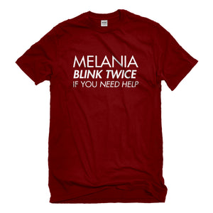 Mens Melania Blink Twice if You Need Help! Unisex T-shirt