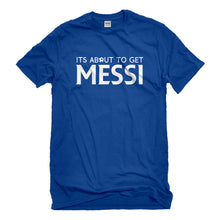 Mens Its About to Get Messi Unisex T-shirt