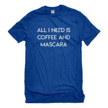 Mens All I need is Coffee and Mascara Unisex T-shirt