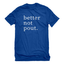 Mens Better Not Pout Unisex T-shirt