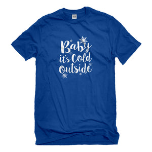 Mens Baby its Cold Outside Unisex T-shirt