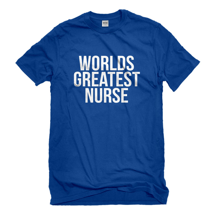 Mens Worlds Greatest Nurse Unisex T-shirt