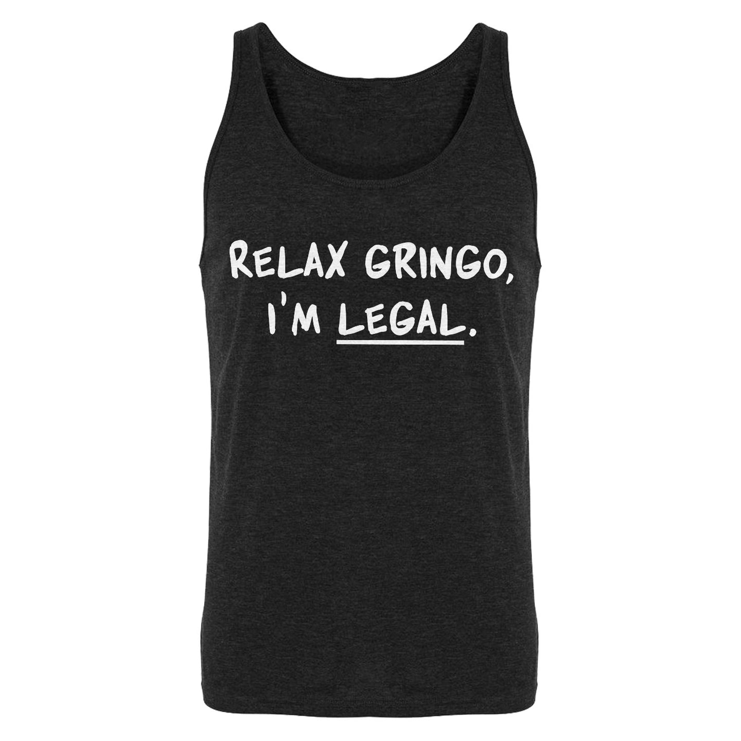 Relax Gringo I'm Legal Mens Sleeveless Tank Top