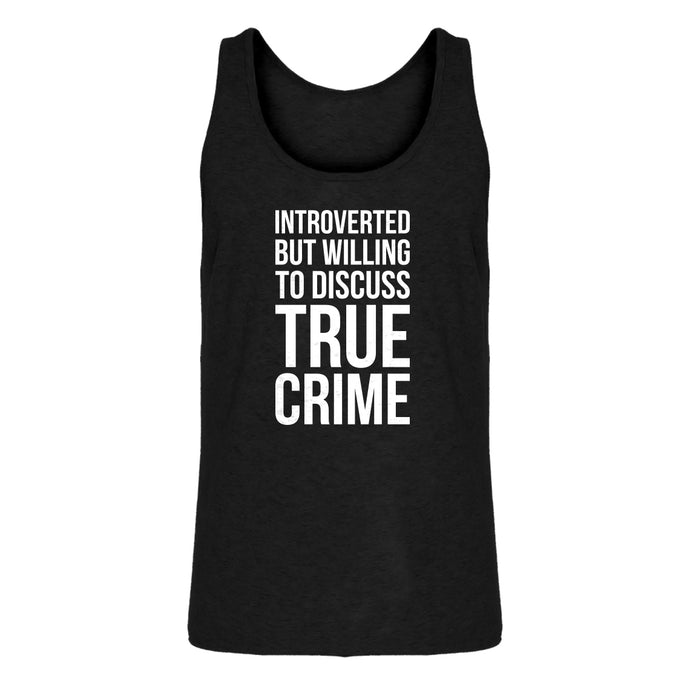 Mens Introverted But Willing to Discuss True Crime Jersey Tank Top