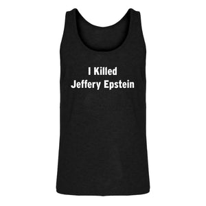 Mens I Killed Jeffrey Epstein Jersey Tank Top