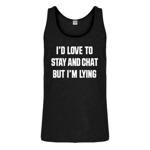 Tank Id Love to Stay and Chat but Im Lying Mens Jersey Tank Top