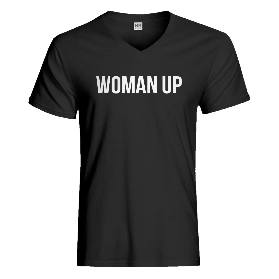 Mens Woman Up Vneck T-shirt