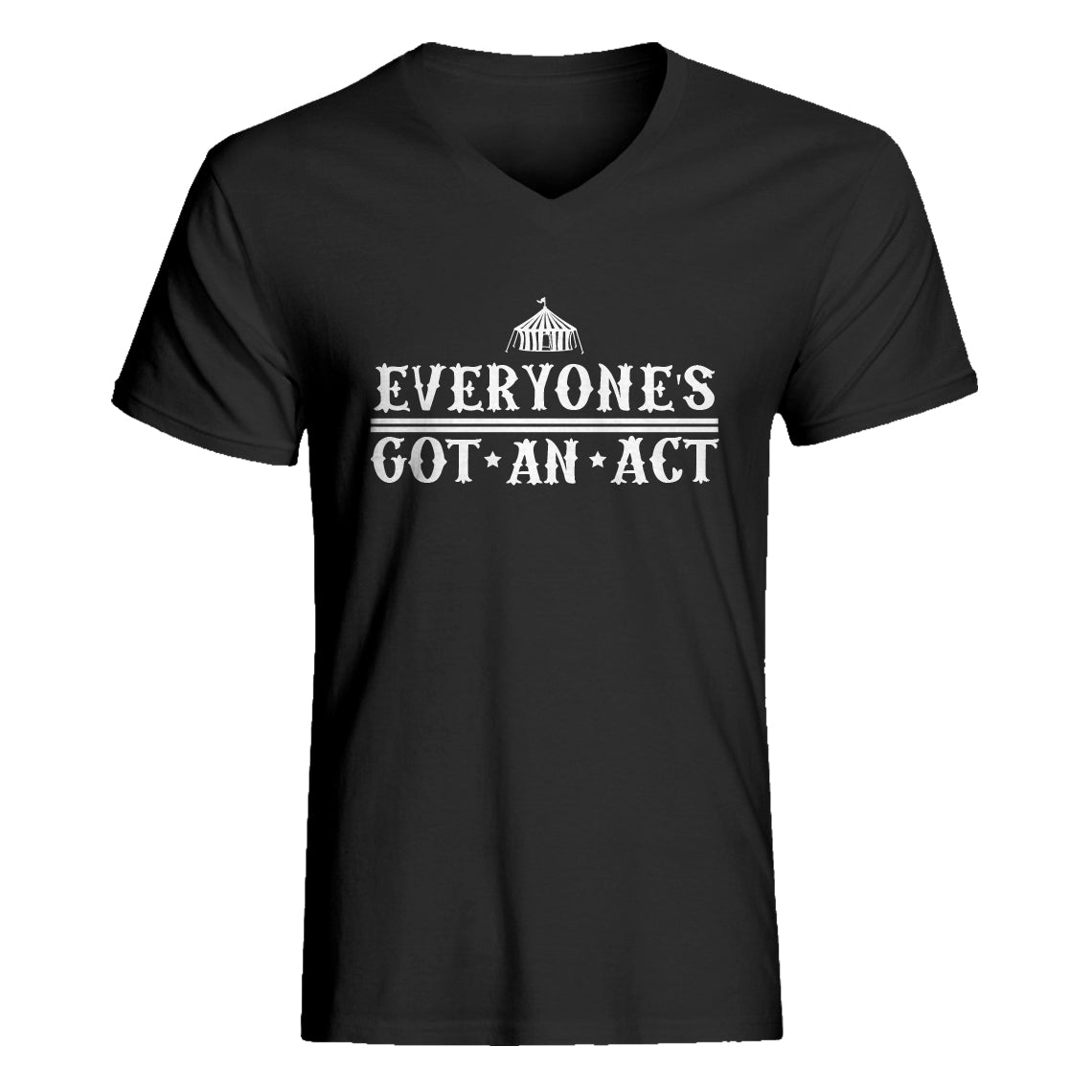 Mens Everyone's Got An Act Vneck T-shirt