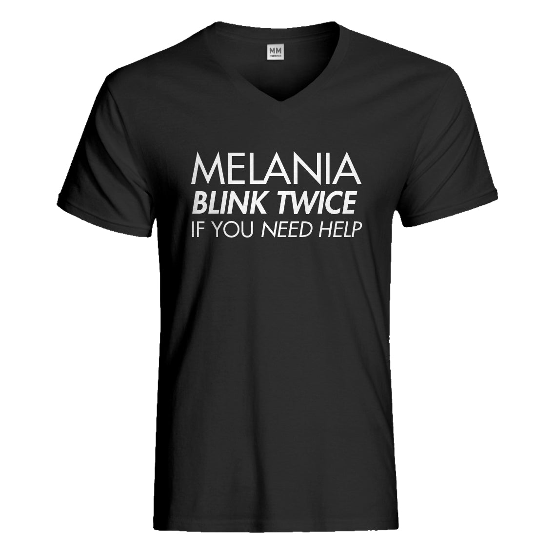 Mens Melania Blink Twice if You Need Help! Vneck T-shirt