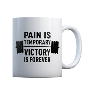 Pain is Temporary Victory is Forever Gift Mug