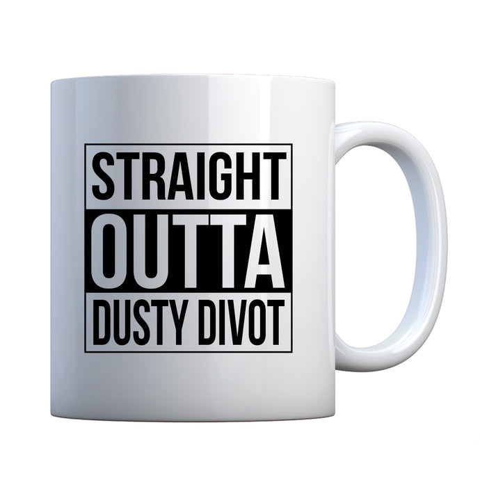 Mug Straight Outta Dusty Divot Ceramic Gift Mug