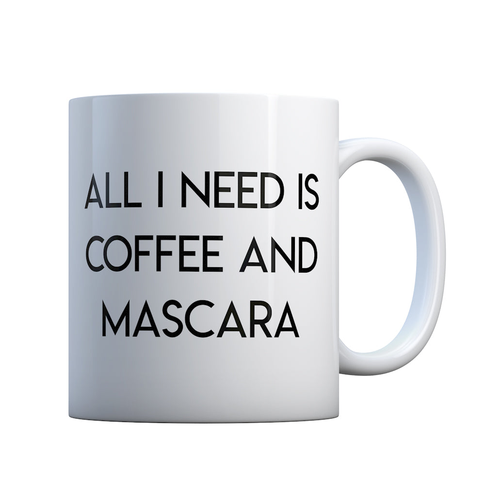 All I need is Coffee and Mascara Gift Mug