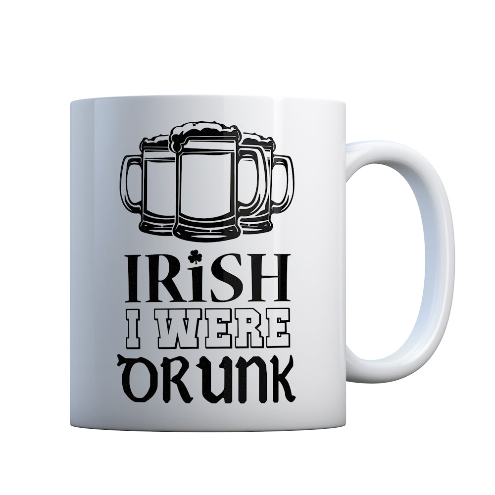 Irish I Were Drunk Gift Mug