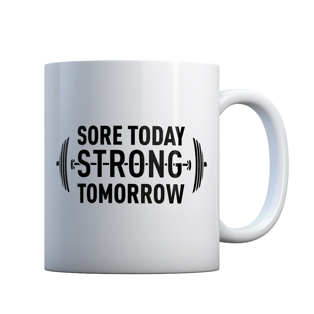 Sore Today Strong Tomorrow Gift Mug