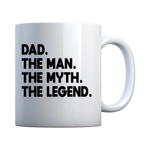 Dad. The Man the Myth the Legend Ceramic Gift Mug