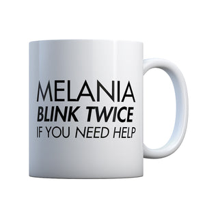Melania Blink Twice if You Need Help! Gift Mug