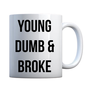 Mug Young Dumb & Broke Ceramic Gift Mug