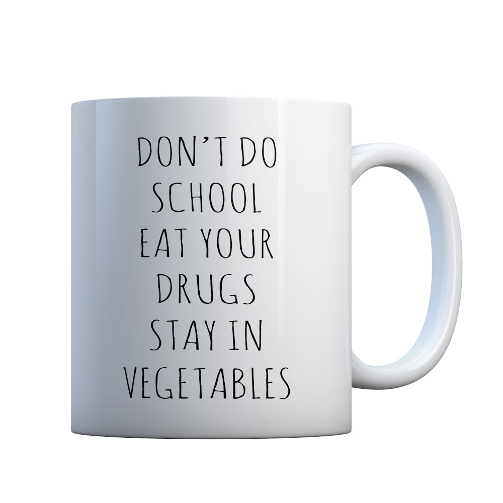 Eat Your Drugs Gift Mug
