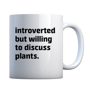 Introverted But Willing to Discuss Plants Ceramic Gift Mug