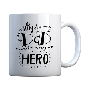 Mug My Dad is My Hero Ceramic Gift Mug