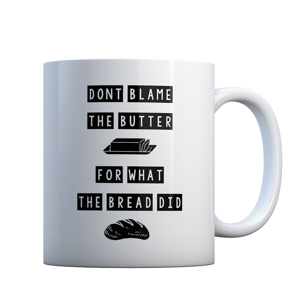Don't Blame the Butter Gift Mug