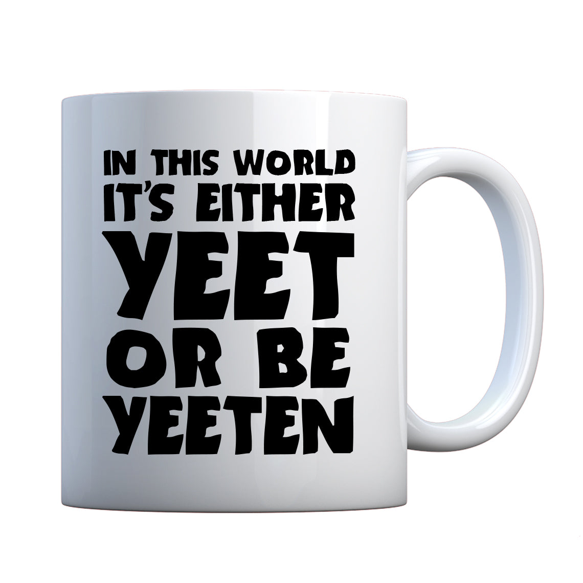 Yeet or by Yeeten Ceramic Gift Mug