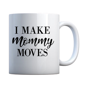 Mug Mommy Moves Ceramic Gift Mug