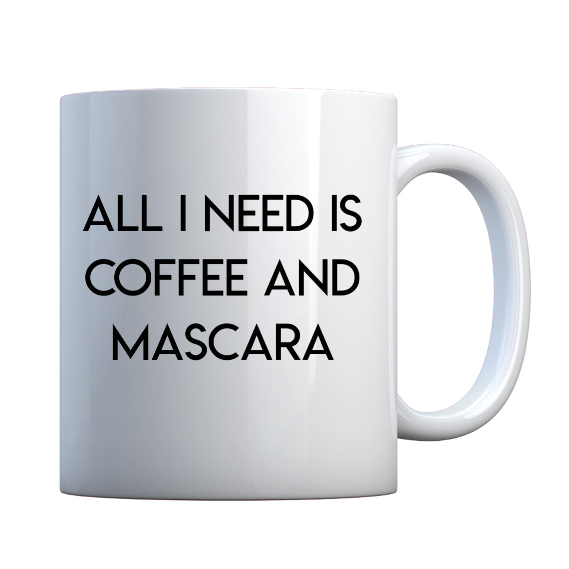 Mug All I need is Coffee and Mascara Ceramic Gift Mug