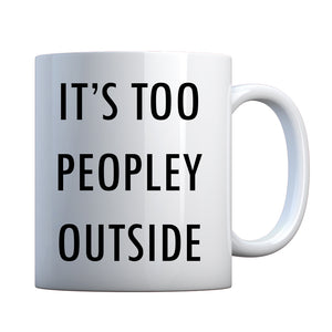 Mug Too Peopley Outside Ceramic Gift Mug